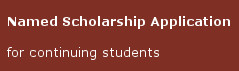 Named Scholarship Application for continuing students