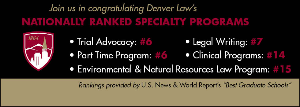 Join us in congratulating Denver Law's Nationally Ranked Specialty Programs